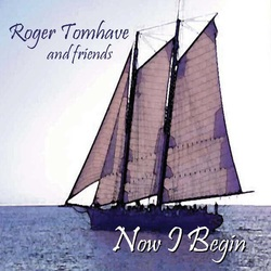 Now I Begin by Roger Tomhave